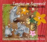 Tanzfest im Regenwald - Märchen