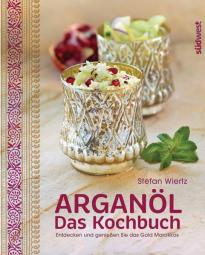 Arganöl - Das Kochbuch
