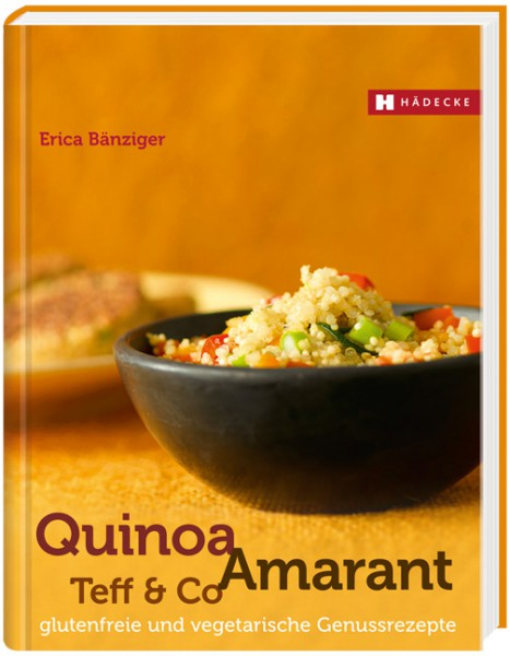 Quinoa, Amarant, Teff & Co.